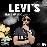 Black Mattic - Levi's (Explicit)