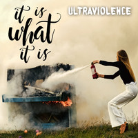 Ultraviolence - It Is What It Is