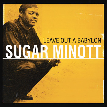 Sugar Minott - Leave out a Babylon (Remastered Version)