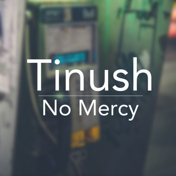 Tinush - No Mercy