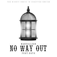 Manuellsen - No Way Out (Explicit)