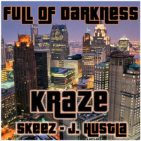 Kraze - Full of Darkness