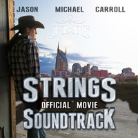 Jason Michael Carroll - Strings (Official Movie Soundtrack)