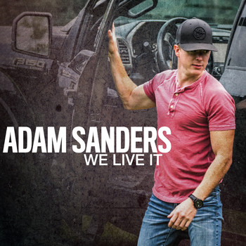Adam Sanders - We Live It