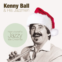 Kenny Ball And His Jazzmen - Have Yourself A Jazzy Christmas