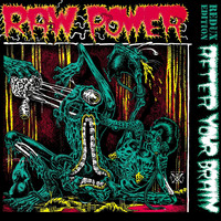 Raw Power - After Your Brain (Explicit)