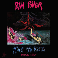 Raw Power - Mine to Kill (Extended Version) (Explicit)