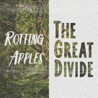 Rotting Apples - The Great Divide