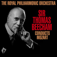 The Royal Philharmonic Orchestra - Sir Thomas Beecham Conducts Mozart
