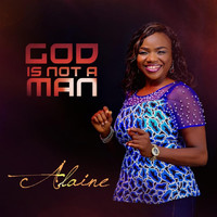 Alaine - God Is Not a Man