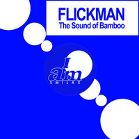 Flickman - The Sound of Bamboo