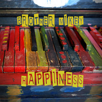 Brother Mikey - Happiness