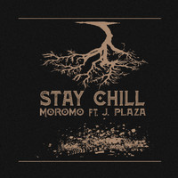 Moromo - Stay Chill (feat. J. Plaza)