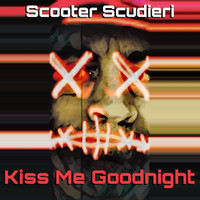 Scooter Scudieri - Kiss Me Goodnight