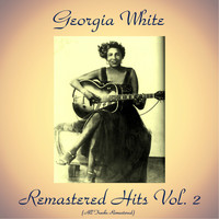 Georgia White - Remastered Hits Vol, 2 (All Tracks Remastered)