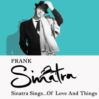 Frank Sinatra - Sinatra Sings...of Love and Things
