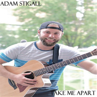 Adam Stigall - Take Me Apart