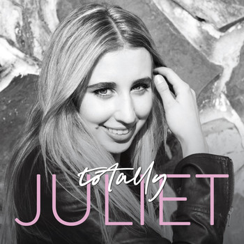 Juliet - Totally