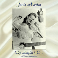 Janis Martin - Top Singles Vol. 1 (All Tracks Remastered 2018)