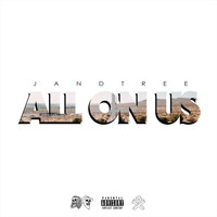 JandTree - All on Us (Explicit)
