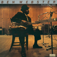 Ben Webster - Ben Webster Plays Ballads Remastered