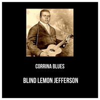 Blind Lemon Jefferson - Corrina Blues