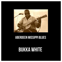 Bukka White - Aberdeen Missippi Blues