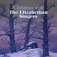 The Elizabethan Singers - Christmas with the Elizabethan Singers