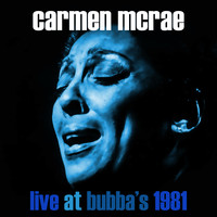 Carmen McRae - Live at Bubba's 1982