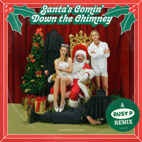 Confidence Man - Santa's Comin' Down the Chimney (Busy P Remix)