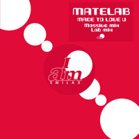 Matelab - Made To Love U