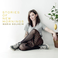 Maria Solheim - Stories of New Mornings