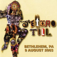 Jethro Tull - Songs from Bethlehem (Live at Bethlehem, PA, 9/8/2003) [Audio Version] (Explicit)