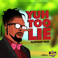 Elephant Man - Yuh Too Lie - Single