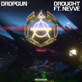 Dropgun feat. Nevve - Drought