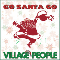 Village People - Go Santa Go