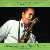 Harold Land - Remastered Hits Vol, 2 (All Tracks Remastered)