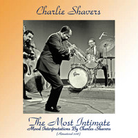 Charlie Shavers - The Most Intimate - Mood Interpretations By Charles Shavers (Remastered 2018)