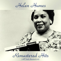 Helen Humes - Remastered Hits (All Tracks Remastered 2018)