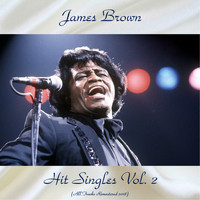 James Brown - Hit Singles Vol. 2 (All Tracks Remastered 2018)