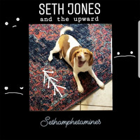 Seth Jones and The Upward - Sethamphetamines (Explicit)