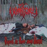 Vomitory - Raped in Their Own Blood (Bonus Edition) (Explicit)