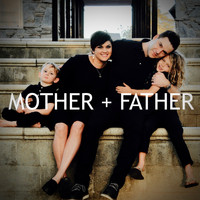 Mother + Father - Lullaby