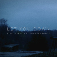 Tommee Profitt - Let You Down (Piano Version)