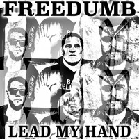 Freedumb - Lead My Hand