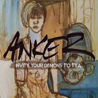 Anker - Invite Your Demons to Tea
