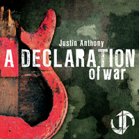 Justin Anthony - A Declaration of War