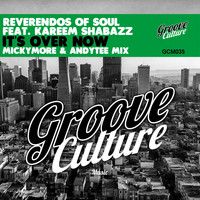 Reverendos Of Soul - It's over Now (Micky More & Andy Tee Mix)