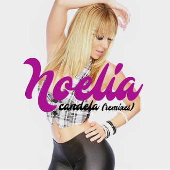 Noelia - Candela (Remixes)