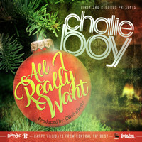 Chalie Boy - All I Really Want